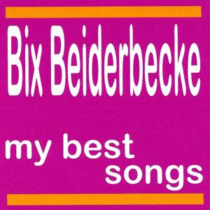 My Best Songs - Bix Beiderbecke