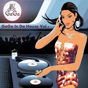 Gaga In Da House Vol. 1