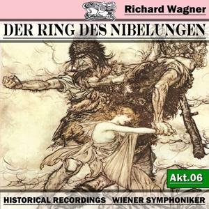 Der Ring des Niebelungen, Akt.6