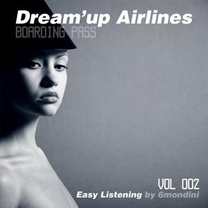 Dream'up Airlines, Vol. 2 - Easy Listening