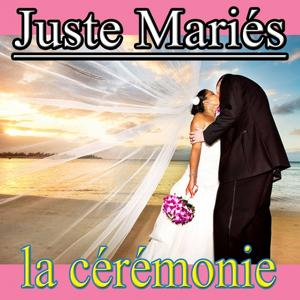 Juste mariés (La cérémonie - Cover Version)