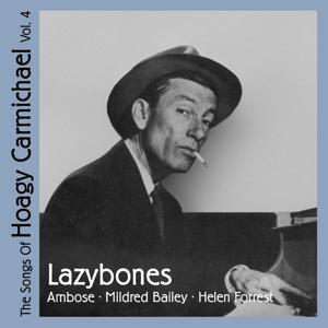 Lazybones (The Songs of Hoagy Carmichael, Vol. 4)