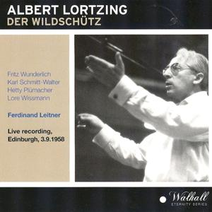 Albert Lortzing : Der Wildschütz (Live Recording Edinburgh 03.09.1958)