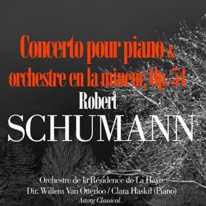 Schumann: Concerto pour Piano et Orchestre en la mineur, Op. 54