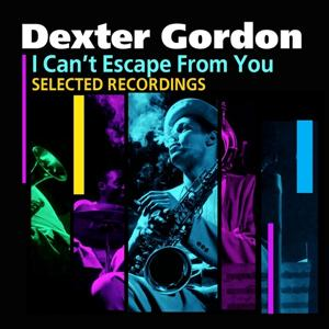 I Can't Escape From You (Selected Recordings)
