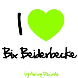 I Love Bix Beiderbecke (Jazz Masters Collection)