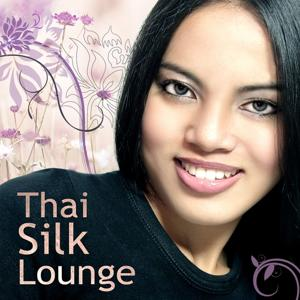 Thai Silk Lounge (11 Smooth Lounge, Bar and Downtempo Pearls)