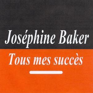 Tous mes succès - Joséphine Baker
