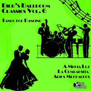 Birr's Ballroom Vol. 6 - Tango for Dancing