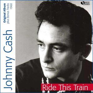 Johnny Cash - Ride This Train (Original Album Plus Bonus Tracks)