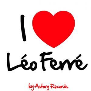 I Love Léo Ferré (Ses premiers succès)