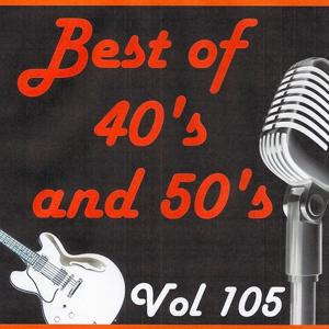 Best of 40's and 50's, Vol. 105