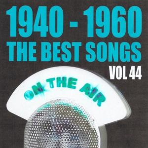 1940 - 1960 the best songs volume 44