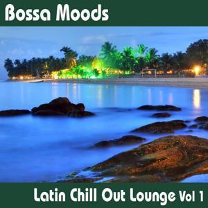Bossa Moods Latin Chill Out Lounge Volume 1