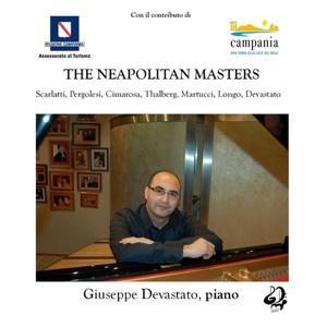 Scarlatti, Pergolesi, Cimarosa, Martucci, Longo, Devastato, Thalberg: The Neapolitan Masters