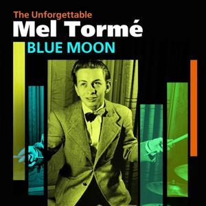 Blue Moon (The Unforgettable Mel Tormé)
