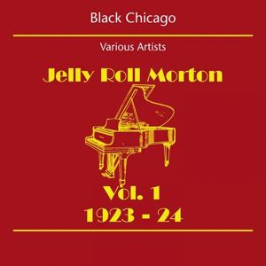 Black Chicago (Jelly Roll Morton Volume 1 1923-24)
