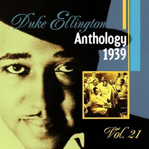 The Duke Ellington Anthology, Vol. 21 : 1939