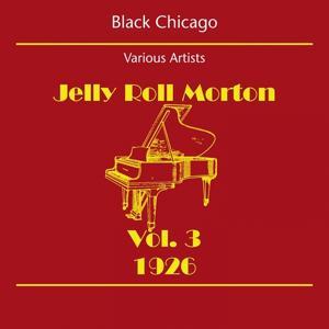 Black Chicago (Jelly Roll Morton Volume 3 1926)