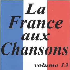 La France aux chansons volume 13