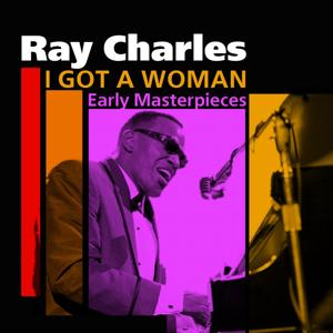 I Got A Woman (Early Masterpieces)