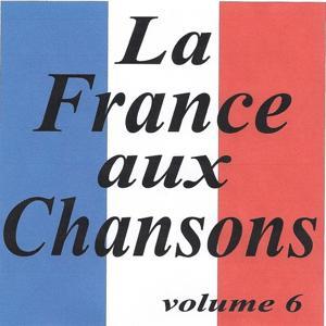 La France aux chansons volume 6