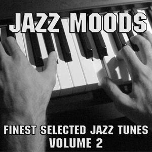 Jazz Moods Volume 2 (Finest Selected Jazz Tunes)