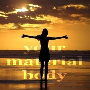 Your Material Body (Lounge House Music)