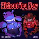 Without You Now (feat. AJ Mitchell) (Franklin Remix)