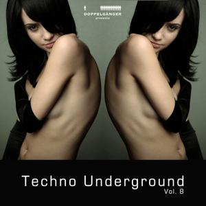 Doppelgänger pres. Techno Underground Vol. 8