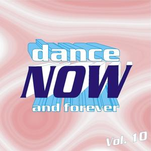 Dance Now and Forever, Vol. 10